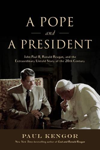 A-Pope-and-a-President-John-Paul-II-Ronald-Reagan-and-the-Extraordinary-Untold-Story-of-the-20th-Century