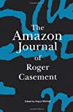 img - for The Amazon Journal of Roger Casement book / textbook / text book