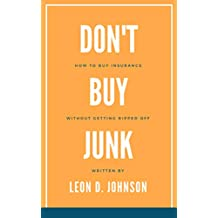 Don't Buy Junk: How to Buy Insurance Without Getting Ripped Off