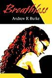 Breathless, Andrew Burke, 0595665276