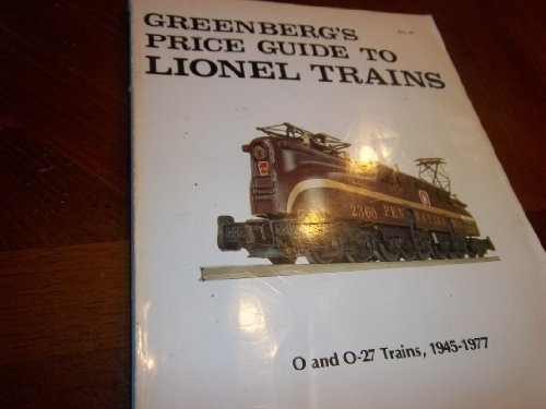 [Greenberg's Price Guide To Lionel Trains O and O-27 Trains, 1945-1977] (O-27 Trains)