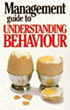 Management Guide to Understanding Behaviour, Kate Keenan, 1853047953