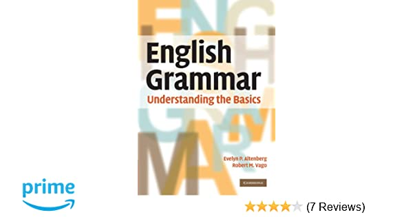 English grammar understanding the basics evelyn p altenberg english grammar understanding the basics evelyn p altenberg robert m vago 9780521732161 amazon books fandeluxe Choice Image