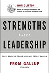 Strengths Based Leadership: Great Leaders, Teams, and Why People Follow Hardcover
