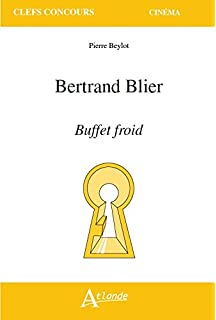 Bertrand Blier : Buffet froid (Clefs Concours)