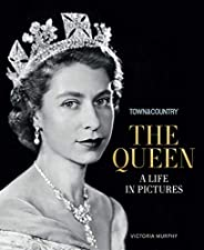 Town & Country: The Queen: A Life in Pict