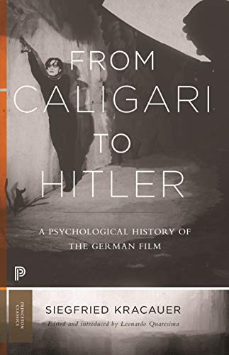 From Caligari to Hitler: A Psychological History of the German Film (Princeton Classics Book 43) (English Edition)