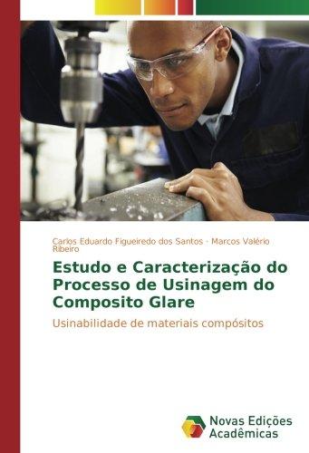Download Estudo e Caracterização do Processo de Usinagem do Composito Glare: Usinabilidade de materiais compósitos (Portuguese Edition) ebook