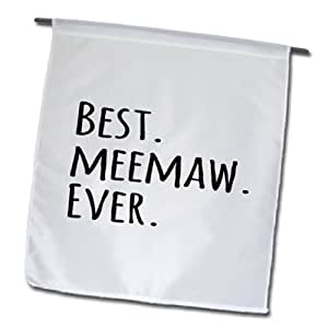InspirationzStore Typography - Best Meemaw Ever - Gifts for Grandmothers - Grandma nicknames memaw - black text - family gifts - 18 x 27 inch Garden Flag (fl_151510_2)