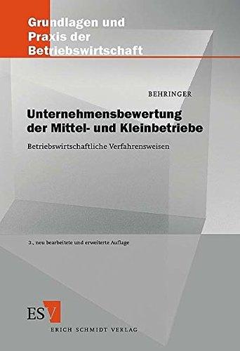 Unternehmensbewertung der Mittel- und Kleinbetriebe: Betriebswirtschaftliche Verfahrensweisen (Grundlagen und Praxis der Betriebswirtschaft, Band 69)