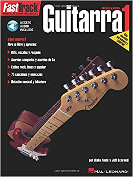 Amazon.com: FastTrack Guitar Method - Spanish Edition - Level 1: FastTrack Guitarra 1 (9780634023804): Jeff Schroedl, Blake Neely: Books