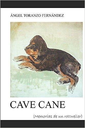 Cave Cane: Memorias de un Rottweiler (Spanish Edition) (Spanish)