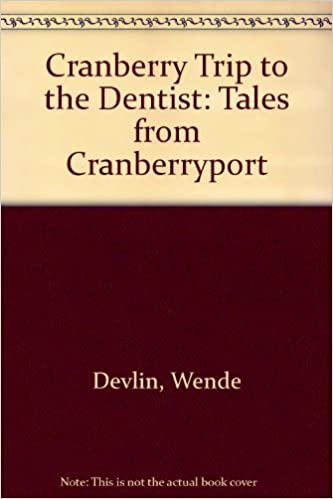 Cranberry Trip to the Dentist (Tales from Cranberryport) by Wende Devlin (1994-09-01)