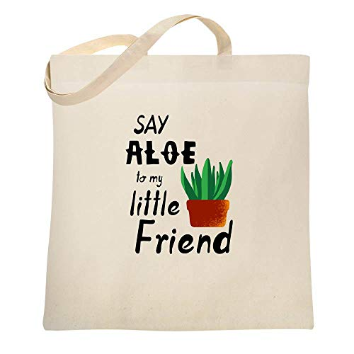 Say Aloe To My Little Friend Plant Funny Natural 15x15 inches Canvas Tote Bag ()