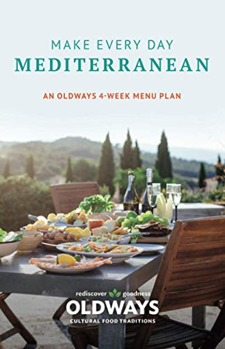 Make Every Day Mediterranean: An Oldways 4-Week Menu Plan