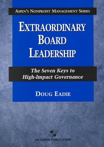 Extraordinary Board Leadership: The Seven Keys to High-Impact Governance (Aspen's Nonprofit Management)