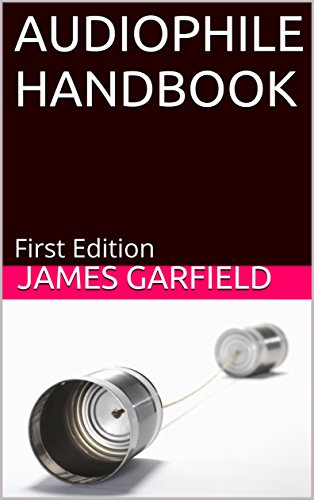 AUDIOPHILE HANDBOOK: Your Perfect High-End System - High End Audio
