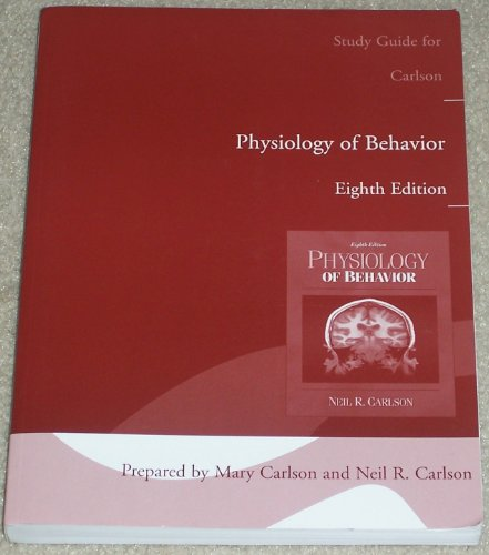 Study Guide for Carlson Physiology of Behavior, 8th Ed.