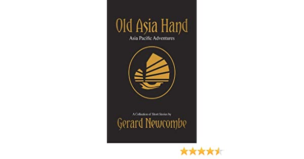 Old Asia Hand: Asia Pacific Adventures