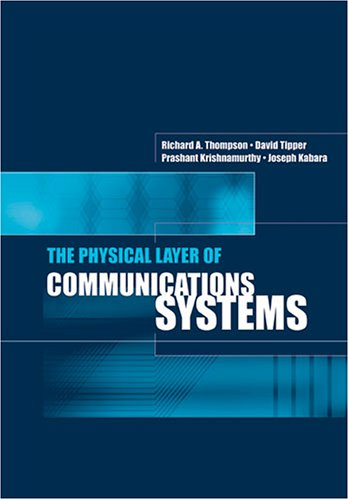 The Physical Layer of Communications Systems (Artech House Telecommunications Library)