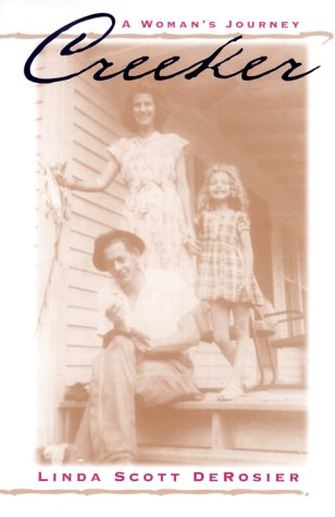 Creeker: A Woman's Journey by Linda Scott Derosier