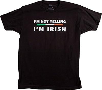 I'm not Yelling, I'm Irish | Funny Ireland Irish-American Pride Paddy T-shirt
