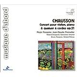 Chausson: Concert pour violin, piano & quatuor à cordes, op.21