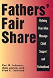 Fathers' Fair Share, Earl Johnson and Ann Levine, 0871544113