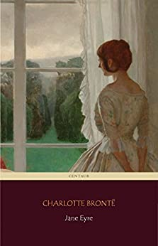 Jane Eyre (Centaur Classics) [The 100 greatest novels of all time - #17] por [Brontë, Charlotte]