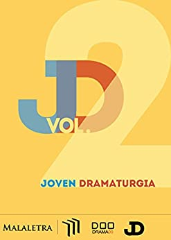 Joven Dramaturgia Vol. 2 de [Barragán, Manuel, Torres, Chantal, Sánchez, Miguel Ángel, Pérez de la Cruz, Rafael]