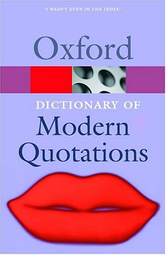 Oxford Dictionary Of Modern Quotations (Oxford Paperback Reference)