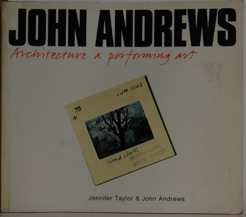 John Andrews Architecture : A Performing Art