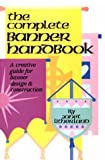 The Complete Banner Handbook: A Creative Guide for Banner Design and Construction