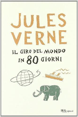 separation shoes 12485 17ab0 Amazon.it: Il giro del mondo in 80 giorni - Jules Verne, A ...