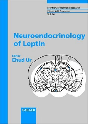 Neuroendocrinology of Leptin (Frontiers of Hormone Research, Vol. 26) by S. Karger