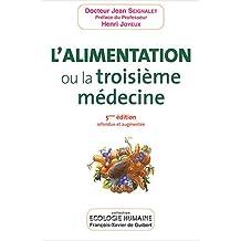 ALIMENTATION OU LA TROISIÈME MÉDECINE 5ÈME ÉDITION