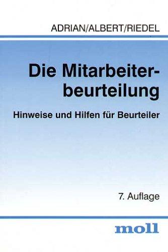 Die Mitarbeiterbeurteilung: Hinweise und Hilfen für Beurteiler Taschenbuch – Januar 2002 Gerhard Adrian Ingolf Albert Eckhard Riedel Boorberg
