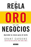 img - for La regla de oro de los negocios - Aprende la clave del ?xito / The 10X Rule: The Only Difference Between Success and Failure (Spanish Edition) by Grant Cardone (2016-10-25) book / textbook / text book