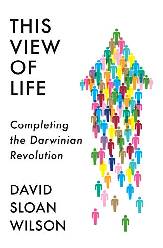View Life - This View of Life: Completing the Darwinian Revolution