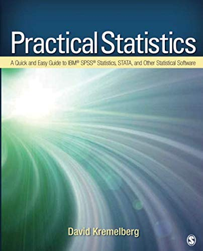 Practical Statistics: A Quick and Easy Guide to IBM® SPSS® Statistics, STATA, and Other Statistical Software (NULL)