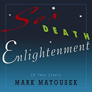 Sex Death Enlightenment: A True Story Audiobook