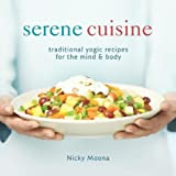 img - for Serene Cuisine: Traditional Yogic Recipes for the Mind & Body book / textbook / text book