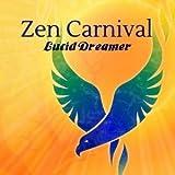Lucid Dreamer by Zen Carnival (2015-08-03)