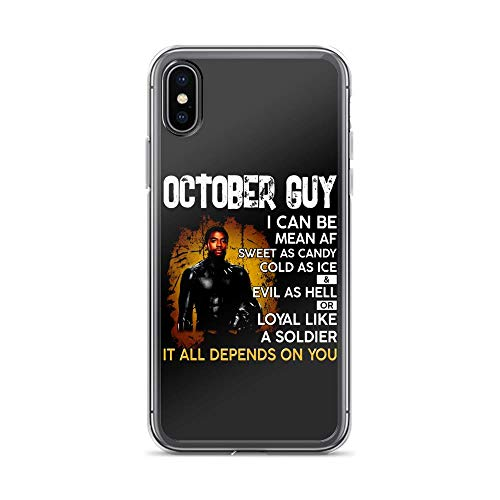 iPhone X/XS Pure Case Cover October Guy I Can Be Mean Af Sweet As Candy Cold As Ice and Evil As Hell Or Loyal Like A Soldier It All Depends On You