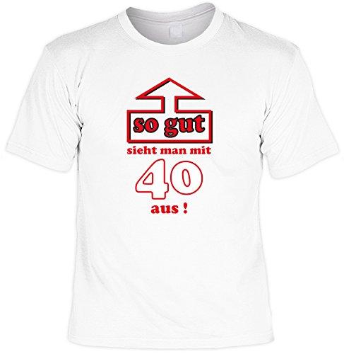 T Shirt Mit Lieben Geburtstagsspruch So Gut Sieht Man Mit 40 Aus