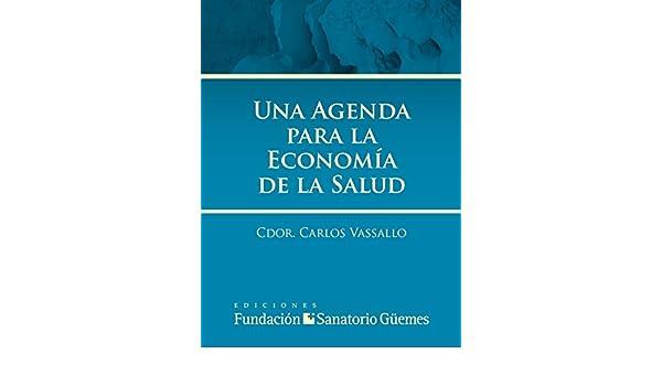 Una Agenda para la Economía de la Salud (Spanish Edition ...