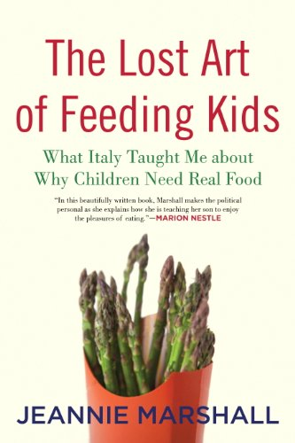 c85574011a The Lost Art of Feeding Kids: What Italy Taught Me about Why Children Need  Real