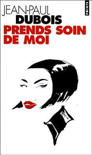 Prends soin de moi : roman, Dubois, Jean-Paul