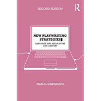 New Playwriting Strategies: Language and Media in the 21st Century