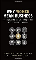 Why Women Mean Business: Understanding the Emergence of our next Economic Revolution